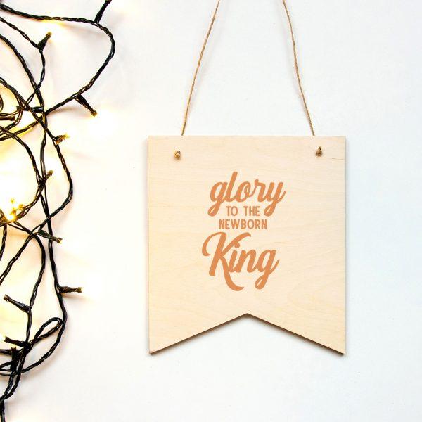 Houten banner Glory to the newborn king